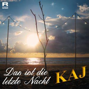 KAJ - Das Ist Die Letzte Nacht