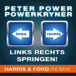 Peter Power & Powerkryner - Links Rechts - Springen! (Harris & Ford Remix)
